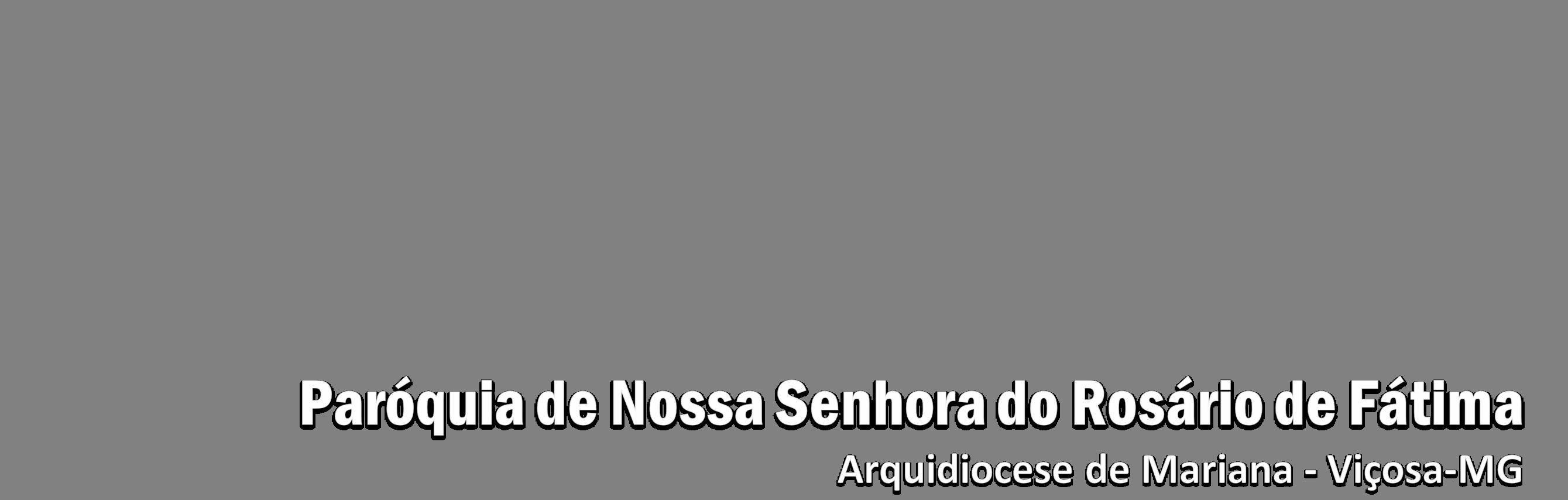Paróquia Nossa Senhora do Rosário de Fátima   Arquidiocese de Mariana - Viçosa - MG Logo